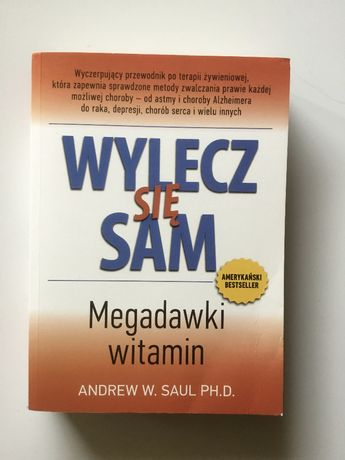 Wylecz się sam. Megadawki witamin Saul Andrew W.