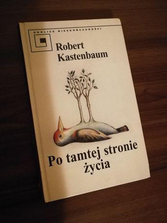 """""""Po tamtej stronie życia"""" Robert Kastenbaum"""