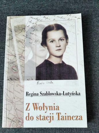 Książka. Z Wołynia do stacji Taincza. Regina Szablowska-Lutyńska.