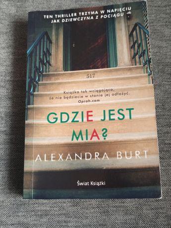 """Książka """"Gdzie jest Mia"""" Alexandra Burt"""