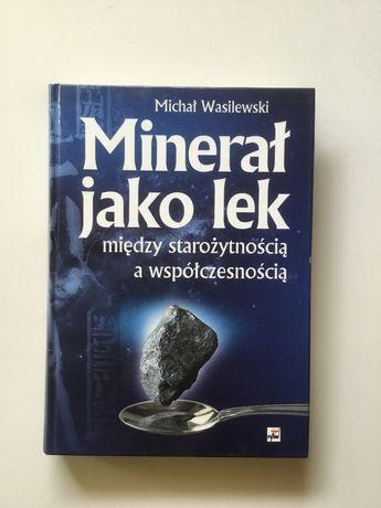 Michał Wasilewski MINERAŁ JAKO LEK