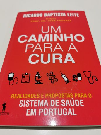 Um Caminho para a Cura,O Sistema de Saúde em Portugal  deRicardo B.