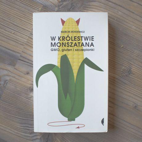 Marcin Rotkiewicz W królestwie monszatana. GMO, gluten i szczepionki