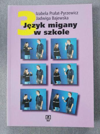 Język migany w szkole 3 Prałat Pyrzewicz WSiP