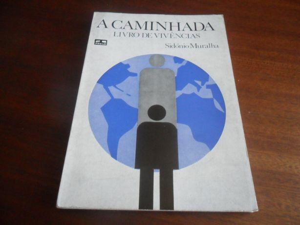"""""""A Caminhada - Livro de Vivências"""" de Sidónio Muralha - 1ª Ed. 1975"""