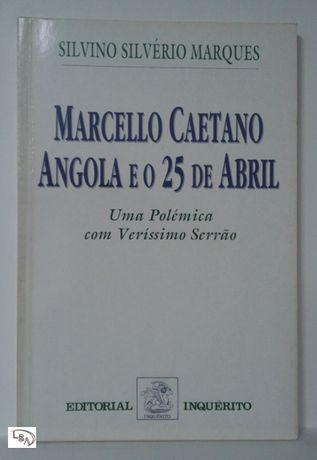 Marcello Caetano Angola e o 25 de Abril. Uma Polémica Veríssimo Serrão