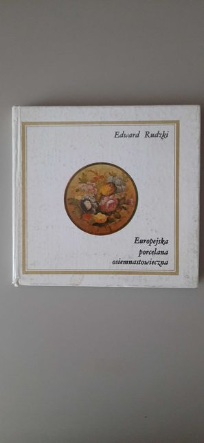 Europejska porcelana osiemnastowieczna, Edward Rudzki
