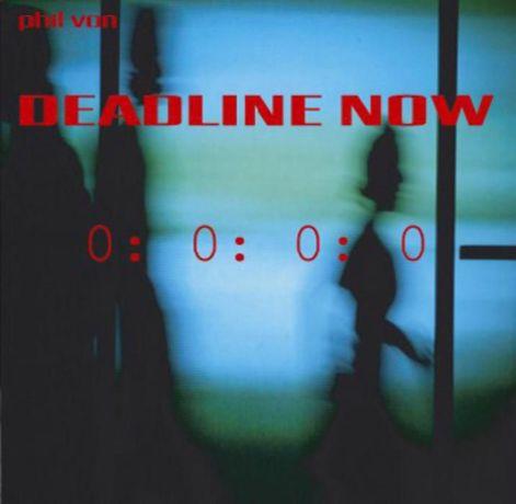 Deadline Now, CD by Phil Von ( Von Magnet )