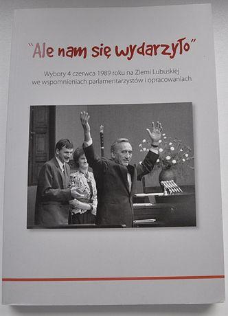 Ale nam się wydarzyło LUBUSKIE WYBORY 4.06.1989 Rusakiewicz