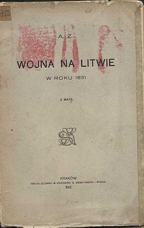 """Książka pt. """" Wojna na Litwie w roku 1831"""" wydana w 1913"""