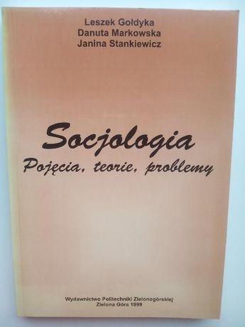 Socjologia pojęcia, teorie, problemy - L. Gołdyka, D. Markowska ..