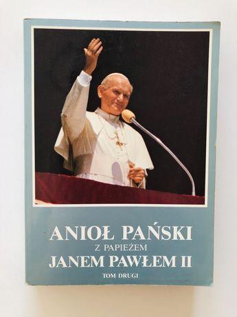 Anioł Pański z Papieżem Janem Pawłem II - tom II