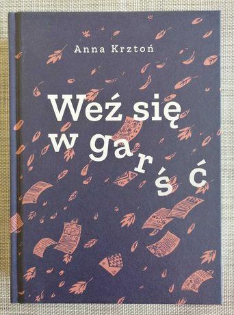 Weź Się W Garść - Anna Krztoń