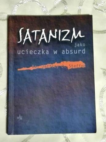 """""""Satanizm jako ucieczka w absurd"""" ks. Jeffrey J. Steffon"""