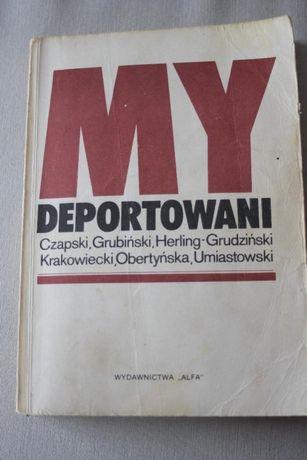 """""""My deportowani"""" - wybór i opracowanie Bogdan Klukowski"""