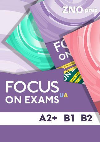 Focus on Exams UA A2+, B1, B2