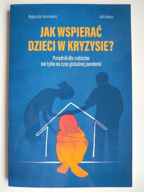 """Nowa książka """"Jak wspierać dzieci w kryzysie? Taraszkiewicz, pandemia"""
