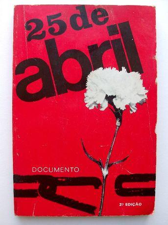 25 de Abril Afonso Praça, Albertino Antunes, António Amorim, Cesário..