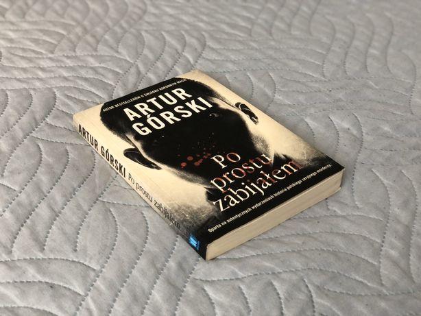 """Książka """"Po prostu zabijałem"""" Artur Górski"""