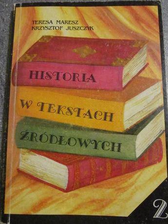 Historia w tekstach źródłowych Teresa Maresz Krzysztof Juszczyk