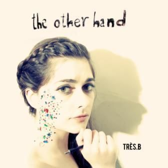 Tres.B - The Other Hand nowy album w folii (2010)