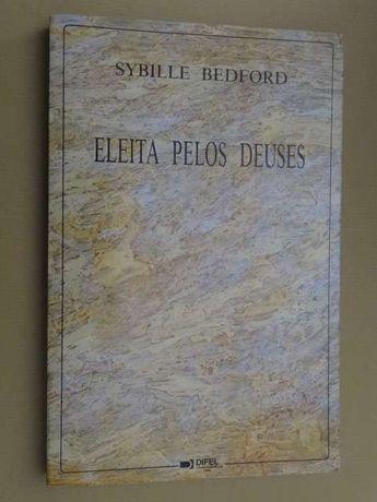 Eleita Pelos Deuses de Sybile Bedford