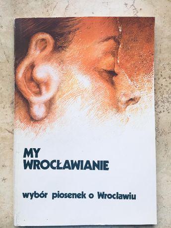 My Wrocławianie Wybór piosenek o Wrocławiu Śpiewnik nuty Wrocław