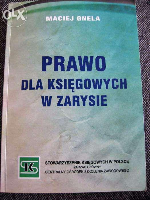 Prawo dla księgowych w zarysie - Maciej Gnela