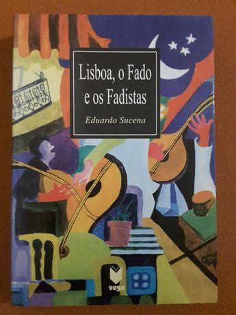 Eduardo Sucena – Lisboa, o Fado e os Fadistas