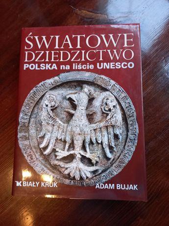 """Album """" Światowe dziedzictwo - Polska na liście  UNESCO """" Adama Bujaka"""