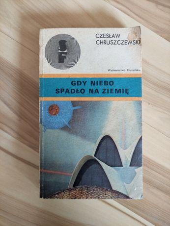 Gdy niebo spadło na ziemię. Czesław Chruszczewski.