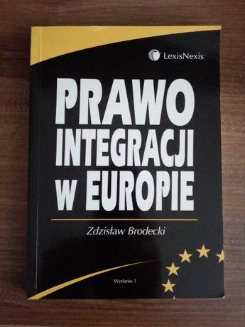 Prawo integracji w Europie Zdzisław Brodecki