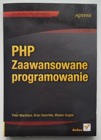 PHP Zaawansowane programowanie -Maclntyre, Danchilla, Gogala