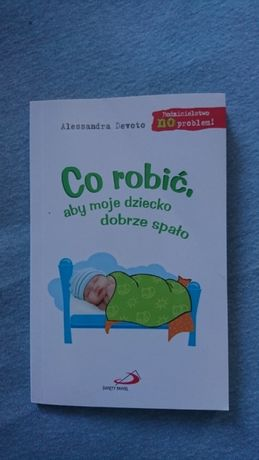 A. Devoto - Co robic aby dziecko dobrze spało