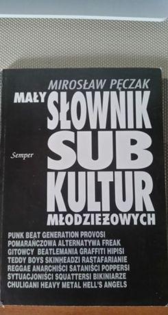 Mały słownik subkultur młodzieżowych Mirosław Pęczak