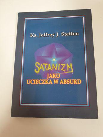 Satanizm jako ucieczka w absurd - Ks. Jeffrey J. Steffon