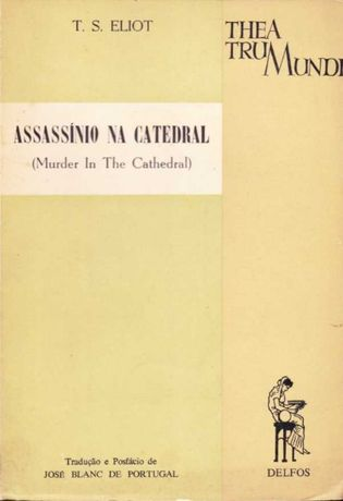 Assassínio na catedral - T. S. Eliot