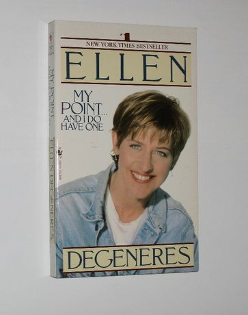 Ellen DeGeneres - My point... and I have one - lgbt