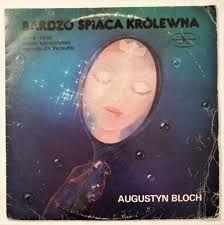 Augustyn Bloch - Bardzo Śpiąca Królewna