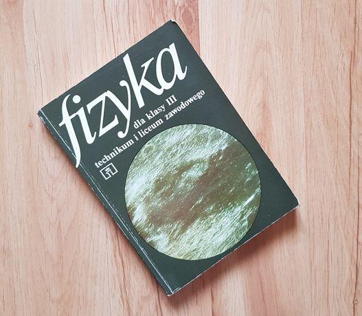 "Książka ""Fizyka dla klas III technikum i liceum"""