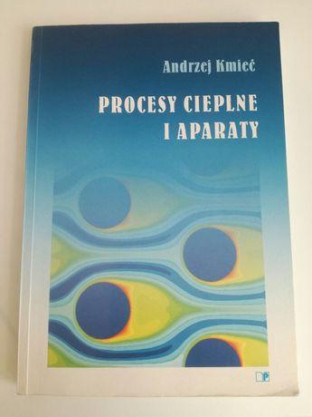 Procesy cieplne i aparaty A. Kmieć