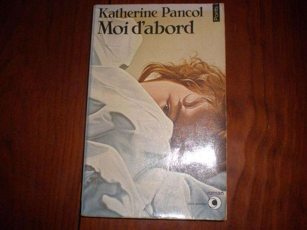 Moi d'abord Katherine Pancol