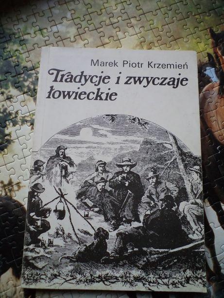 Tradycje i zwyczaje łowieckie = Marek Piotr Krzemień