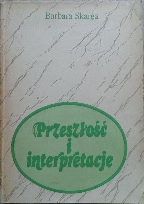 Przeszłość i interpretacje - Barbara Skarga Kraków - image 1