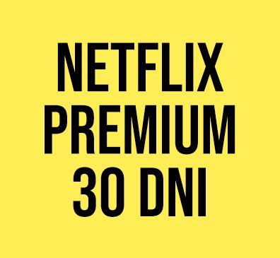 NETFLIX 30 DNI - Najwyższy pakiet jakości / działa na TV Najlepsze!