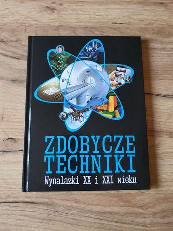 Zdobycze techniki wynalazki XX i XXI wieku książka