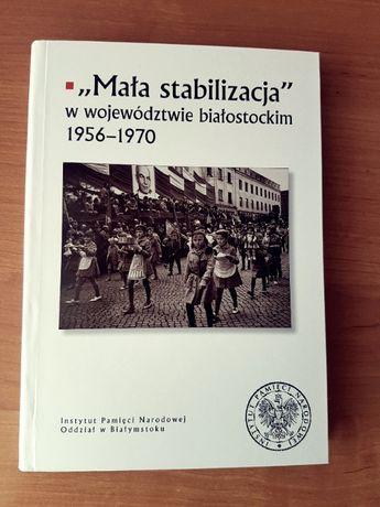 """""""Mała stabilizacja"""" w województwie białostockim książka"""
