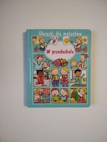 W przedszkolu NOWA Obrazki dla maluchów książeczka poznawcza dzie  G40