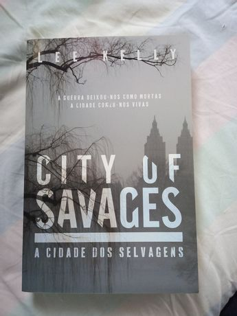 A Cidade dos Selvagens - Lee Kelly
