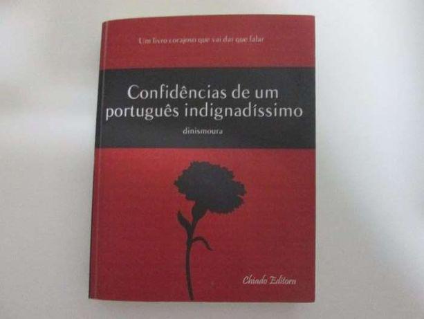 Confidências de um português indignadíssimo- Dinismoura